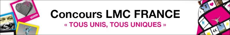 Concours LMC France, Tous unis, tous uniques