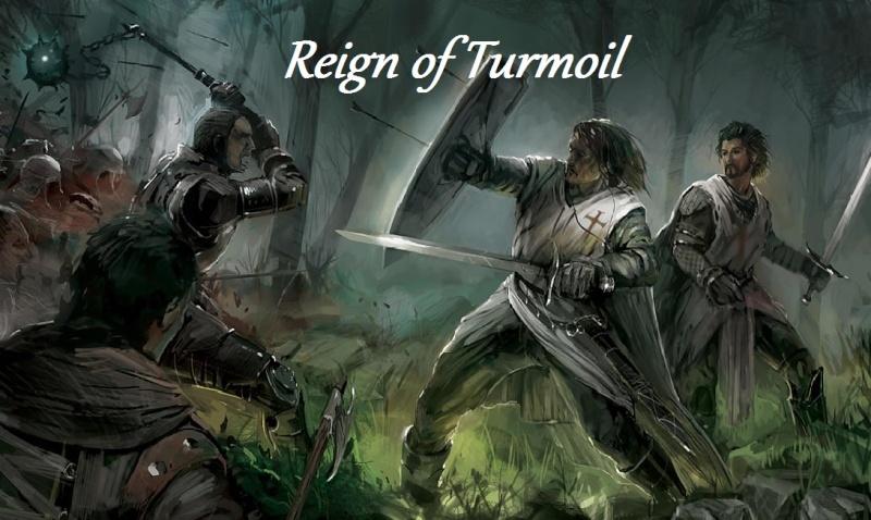 Reign of Turmoil